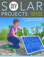 With clear instructions, tips, and step-by-step color photos for each project, this book takes the intimidation out of DIY solar builds. For those with more ambitious solar power plans, this updated edition contains information on outfitting your home with solar electricity collection systems and integrating them into your primary power supply system. Excitement about home solar energy is exploding, and DIY Solar Projects: Updated Edition sheds light on how you can get involved immediately.