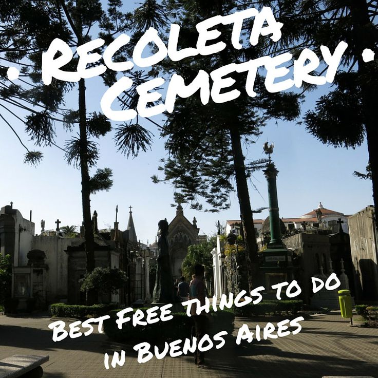 The Best Free Things To Do in Buenos Aires, Argentina! Recoleta Cemetery l @tbproject