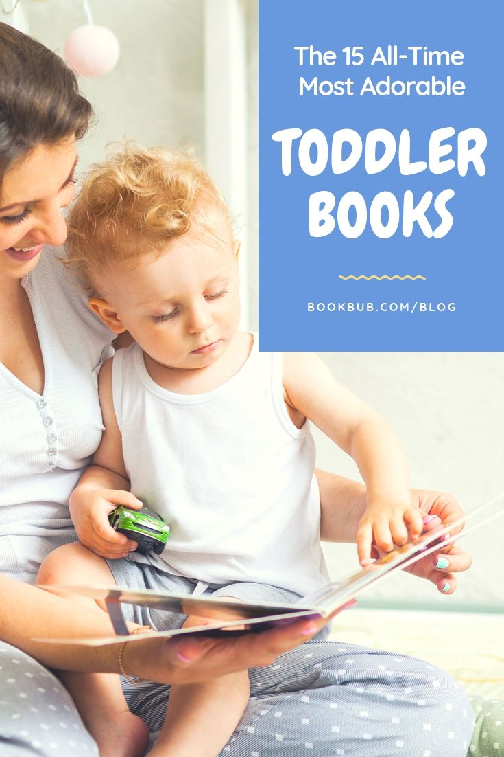 15 Of The Most Adorable Toddler Books Of All Time In 2018 Books