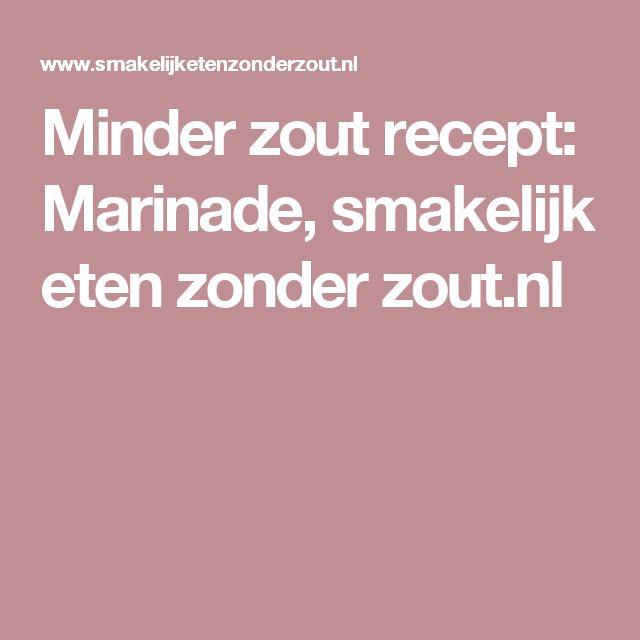 Minder zout recept: Marinade, smakelijk eten zonder zout.nl