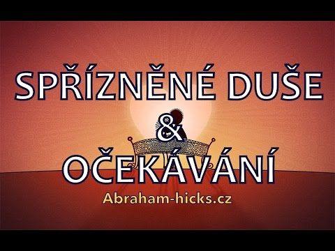 Abraham Hicks - Spřízněné duše & Očekávání - YouTube