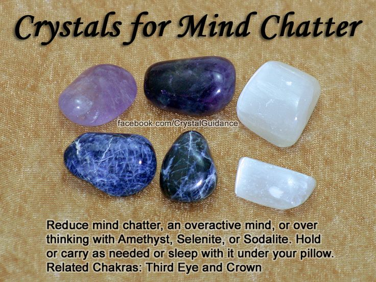 Crystals for Mind Chatter and Over Thinking — Reduce mind chatter, an overactive mind, or over thinking with Amethyst, Selenite, or Sodalite. Hold or carry as needed or sleep with it under your pillow. — Related Chakras: Third Eye and Crown