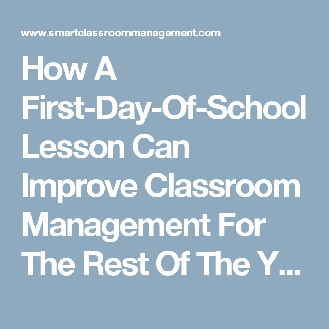 How A First-Day-Of-School Lesson Can Improve Classroom Management For The Rest Of The Year - Smart Classroom Management