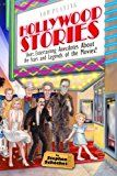Hollywood Stories: a Book about Celebrities Movie Stars Gossip Directors Famous People History and more!
