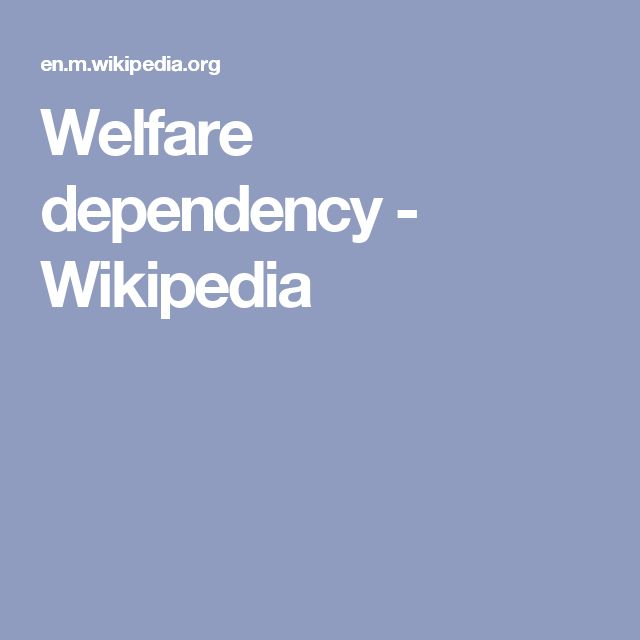 Welfare dependency - Wikipedia