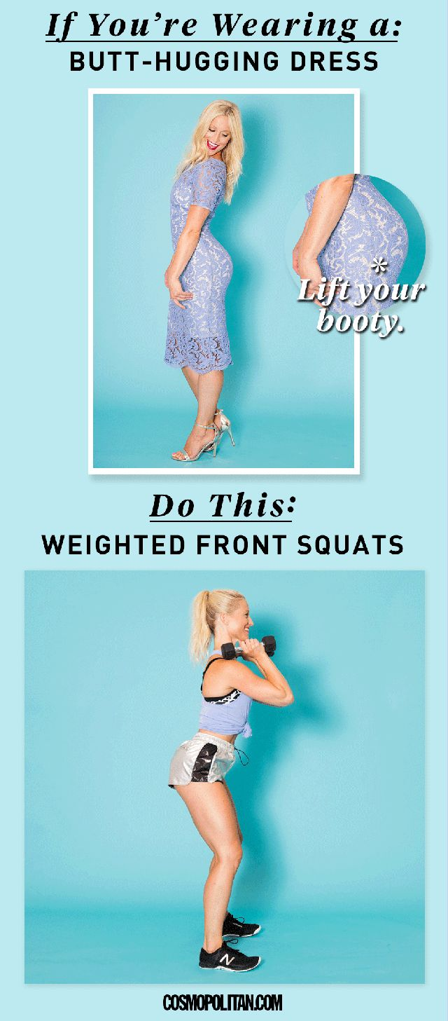 A full-coverage dress might seem conservative, but it can seriously accentuate your figure. To really fill out the dress, give your butt a boost with weighted front squats.