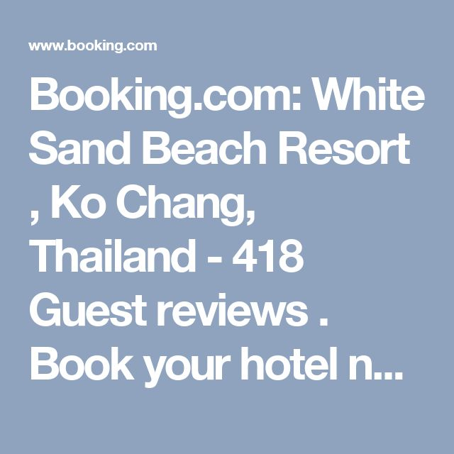 Booking.com: White Sand Beach Resort , Ko Chang, Thailand - 418 Guest reviews . Book your hotel now!