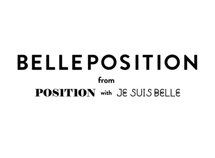 BellePosition - Je Suis Belle x POS1T1ON
