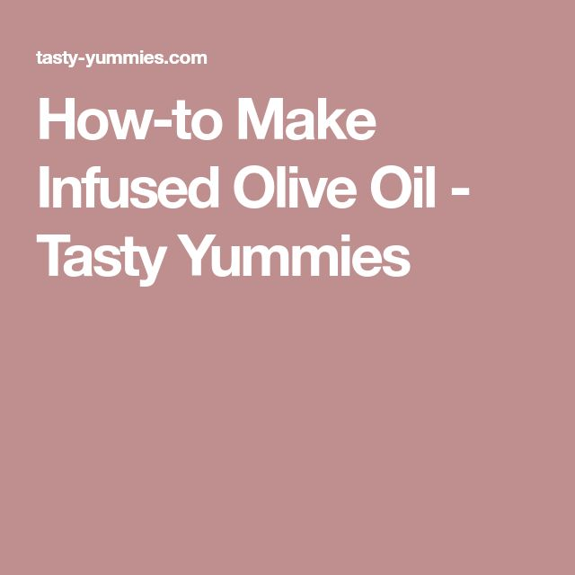 How-to Make Infused Olive Oil - Tasty Yummies