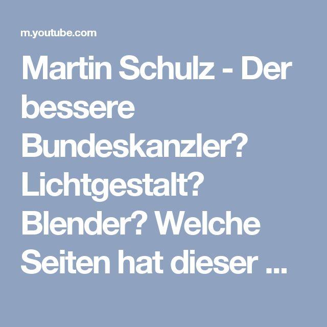 Martin Schulz - Der bessere Bundeskanzler? Lichtgestalt? Blender? Welche Seiten hat dieser Mann? - YouTube