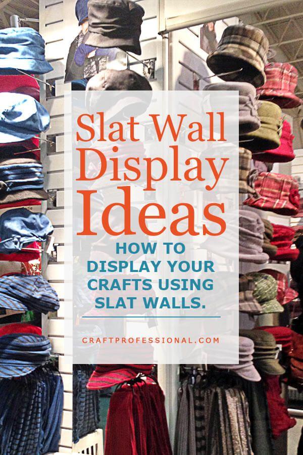 Slat Walls For Your Craft Booth Slat Wall Display Slat Wall Wall Display