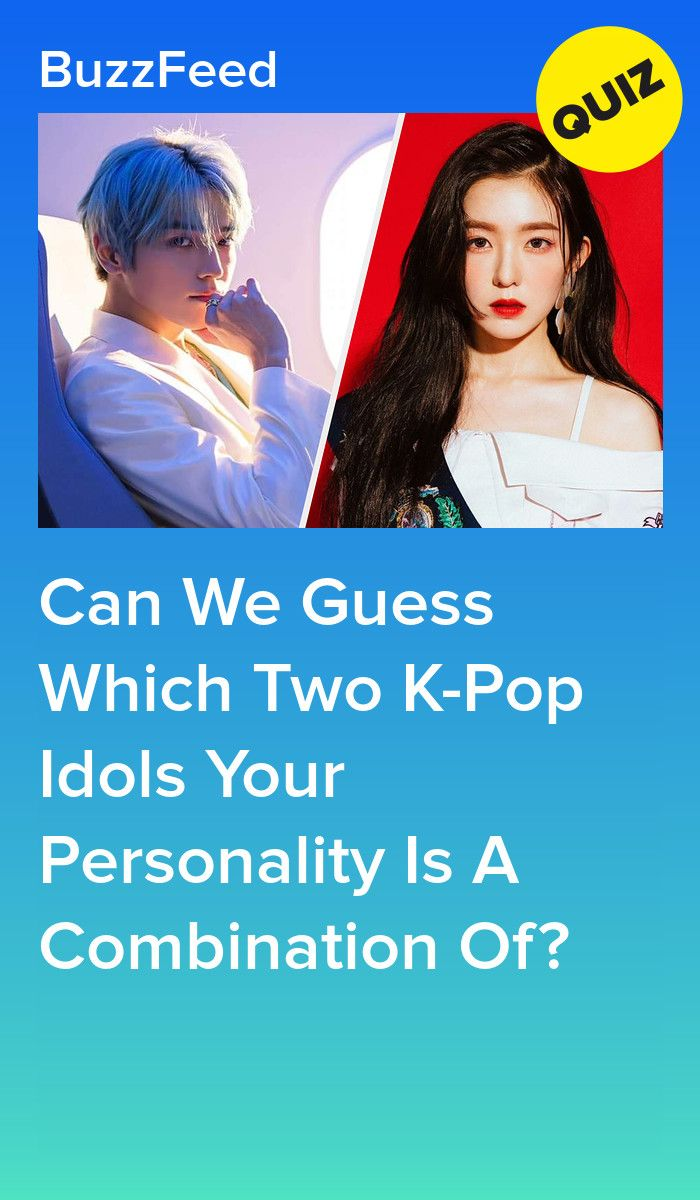 Everyone Is A Combination Of Two K Pop Idols Which Are You Kpop Quiz Quizzes For Fun Interesting Quizzes