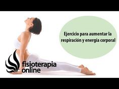 Ejercicio para aumentar la respiración y energía corporal. | Fisioterapia Online