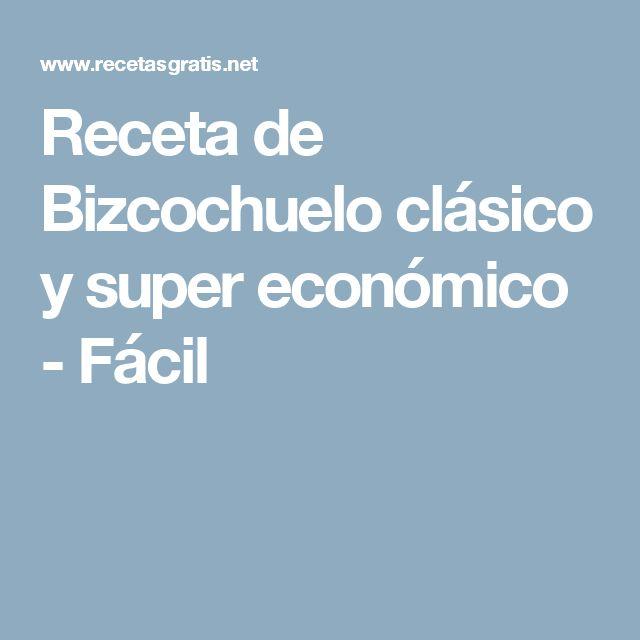 Receta de Bizcochuelo clásico y super económico - Fácil