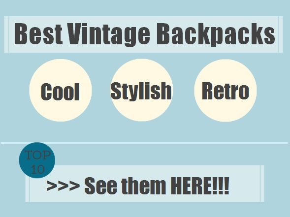 Types of Vintage Backpacks for Guys http://backpackstyles.com/vintage-backpack-for-guys/