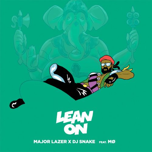 Major Lazer & DJ Snake - Lean On (feat. MØ) by Major Lazer [OFFICIAL] on SoundCloud