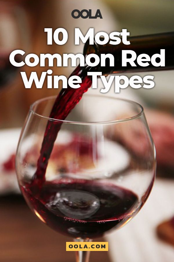 10 Most Common Red Wine Types Explained Types Of Red Wine Types Of Wine Red Wine