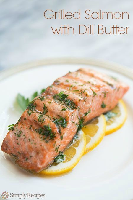 How to perfectly grill salmon. Grilled salmon with dill butter on ...