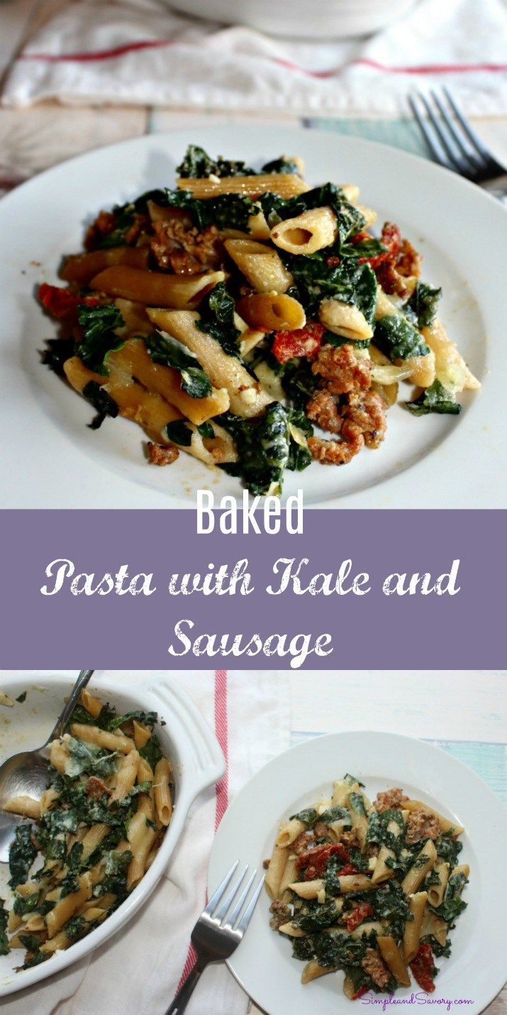 Baked Pasta and Kale with sausage #SundaySupper simple and savory.com
