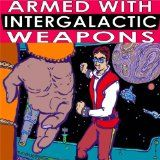 Armed With Intergalactic Weapons Not Of This World: An autobiographical science fiction voyage of Silly Daddy (Kindle Edition)By Joe Chiappetta