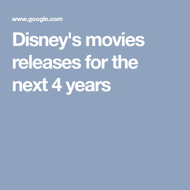 Disney's movies releases for the next 4 years