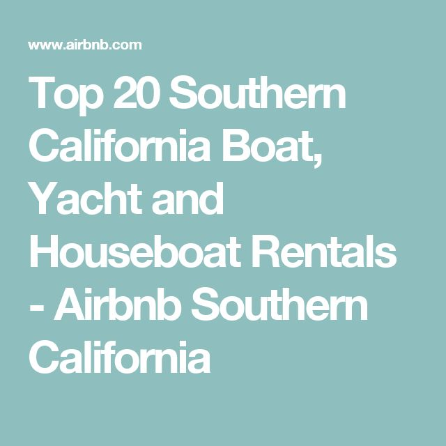 Top 20 Southern California Boat, Yacht and Houseboat Rentals - Airbnb Southern California