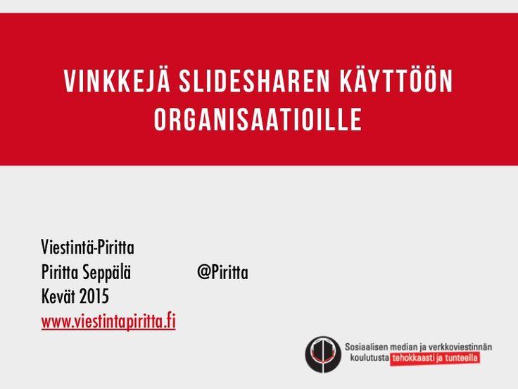 Tässä esityksessä kerrotaan, mikä SlideShare on ja mihin sitä voi käyttää organisaatioissa. Materiaaliin on koottu SlideShare-käyttötapoja ja vinkkejä suomalaisilta organisaatoilta keväällä 2015. Materiaali on Viestintä-Pirittan SlideShare-koulutuksesta, joka pidettiin Helsingissä 26.2.2015.