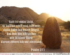 Grußkarte Nr. 22 (Bibelsprüche)   Gott ist mein Licht,  er befreit mich und hilft mir,  dann habe ich keine Angst.  Bei ihm bin ich sicher  wie in einer Burg,  darum zittere ich vor niemand.  Psalm 27,1