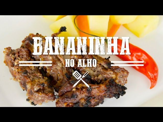 Churrasco de Bananinha no alho
