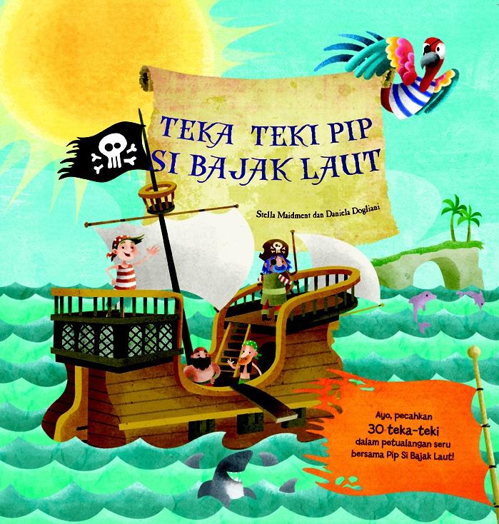 "Nama Buku : Teka Teki Pip Si Bajak Laut  Harga Buku : Rp 29.000  Deskripsi : ""Bergegaslah Naik Kapal Bajak Laut!  Pecahkan teka-tekinya dan bantulah Pip Si Bajak Laut mencari harta karun. Temukan pula tiga hal unik dan teman Pip yang berbulu warna-warni di setiap teka-tekinya."""