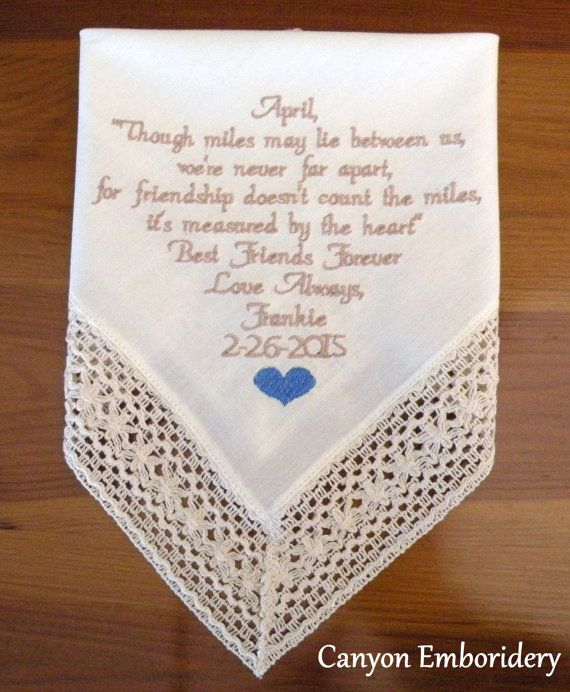 Best Friend Wedding Gift, Personalized BEST FRIEND GIFT, Wedding Handkerchief, Bff, Gift for Wedding, Best Friend by Canyon Embroidery  One Ivory hanky.. Also you can let me know if you would like another color for the hanky..   Though miles may lay between us, were never far apart, friendship doesnt count the miles. its measured by the heart.  Make your wedding extra special by getting your handkerchiefs personalized! They make wonderful gifts for the Mother & Father of the Bride & ...