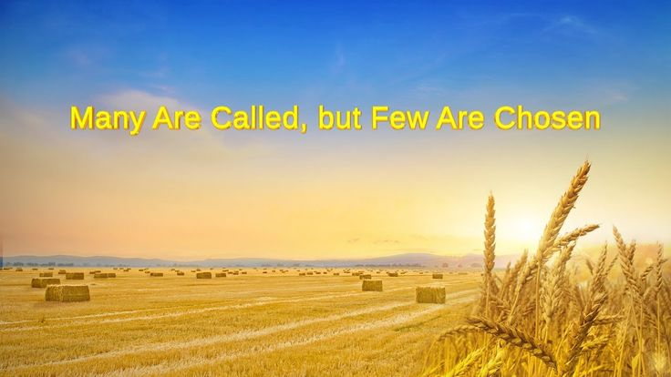 """Almighty God's Word """"Many Are Called, but Few Are Chosen"""" 