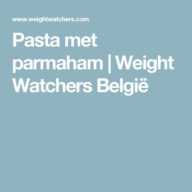 Pasta met parmaham | Weight Watchers België
