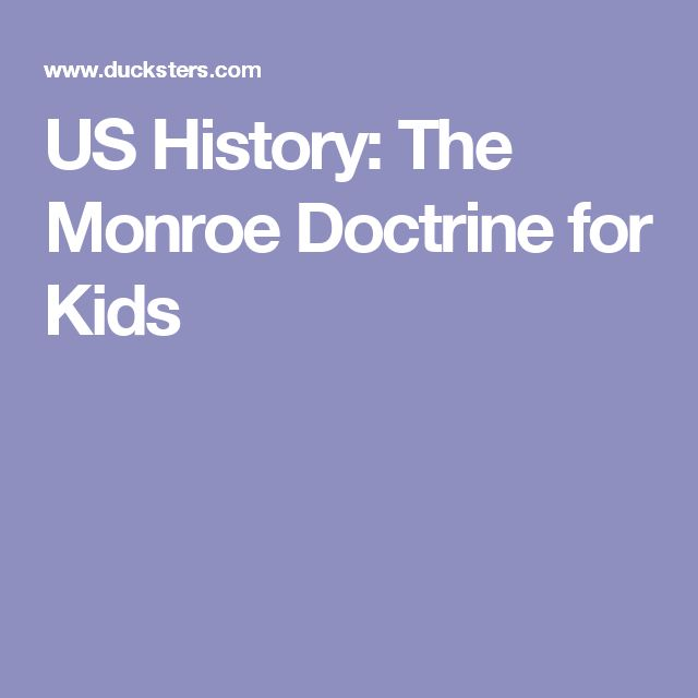 US History: The Monroe Doctrine for Kids