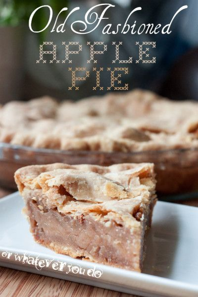 Old Fashioned Apple Pie  http://www.orwhateveryoudo.com/2013/07/old-fashioned-apple-pie.html?utm_campaign=coschedule&utm_source=pinterest&utm_medium=Nicole%20at%20OrWhateverYouDo%20(**%20Best%20Family%20Recipes%20**)&utm_content=Old%20Fashioned%20Apple%20Pie