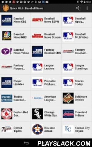 Quick Baseball News  Android App - playslack.com ,  Baseball fans will love being able to quickly check on today's baseball news.Want to get all the latest league baseball news, player trades, standings all-in-one-place?We are just an UNOFFICIAL baseball sports app created by fans who love the sport of baseball and we are not affiliated with the MLB and any TV sports networks.Tired of hunting all over the Internet for news on your favorite baseball team?We've brought together all the current…