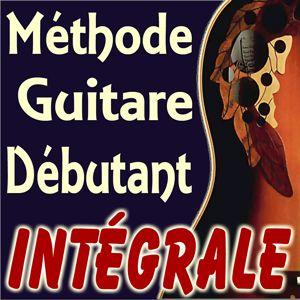 """Méthode Guitare Débutants """"Intégrale"""""""