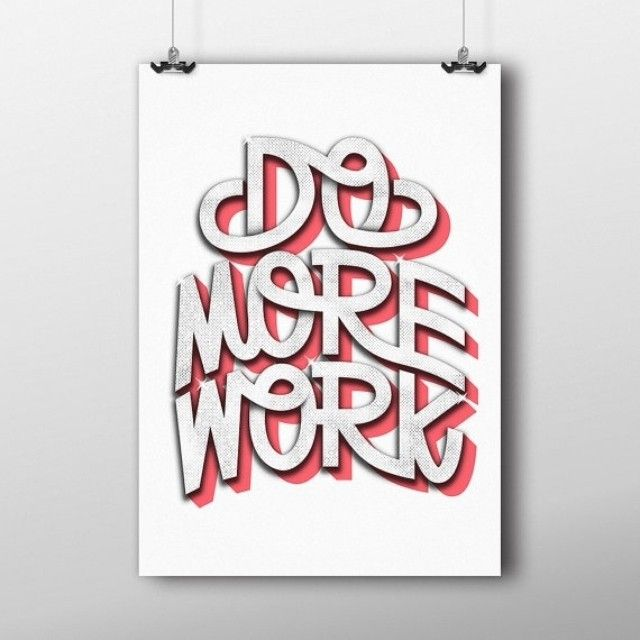 Do More Work by Tim Easley | submit your work via @thedesigntip or #thedesigntip