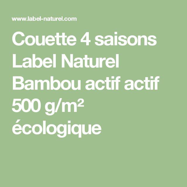 Couette 4 saisons Label Naturel Bambou actif actif 500 g/m² écologique