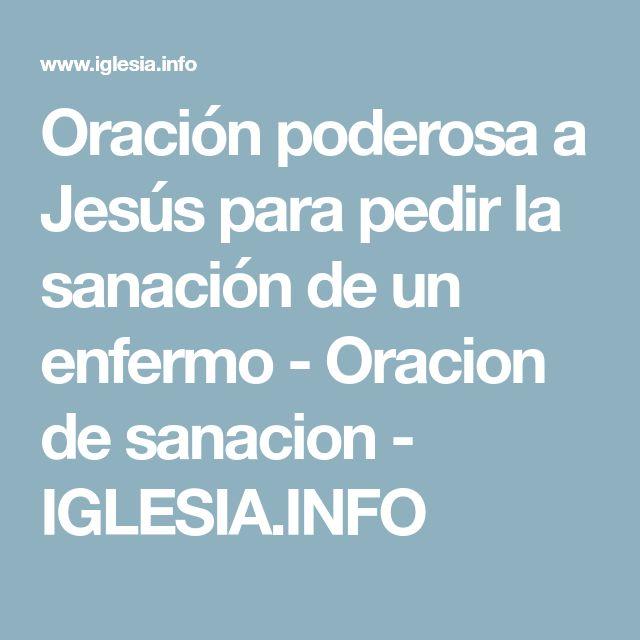 Oración poderosa a Jesús para pedir la sanación de un enfermo - Oracion de sanacion - IGLESIA.INFO