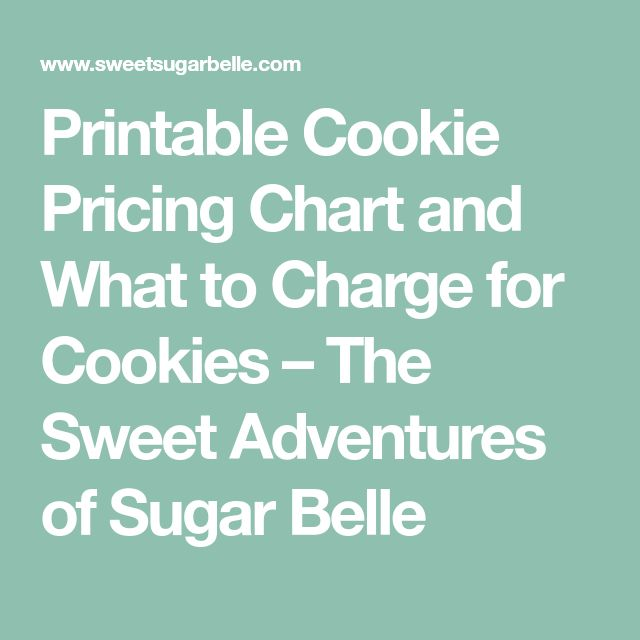 Printable Cookie Pricing Chart and What to Charge for Cookies – The Sweet Adventures of Sugar Belle
