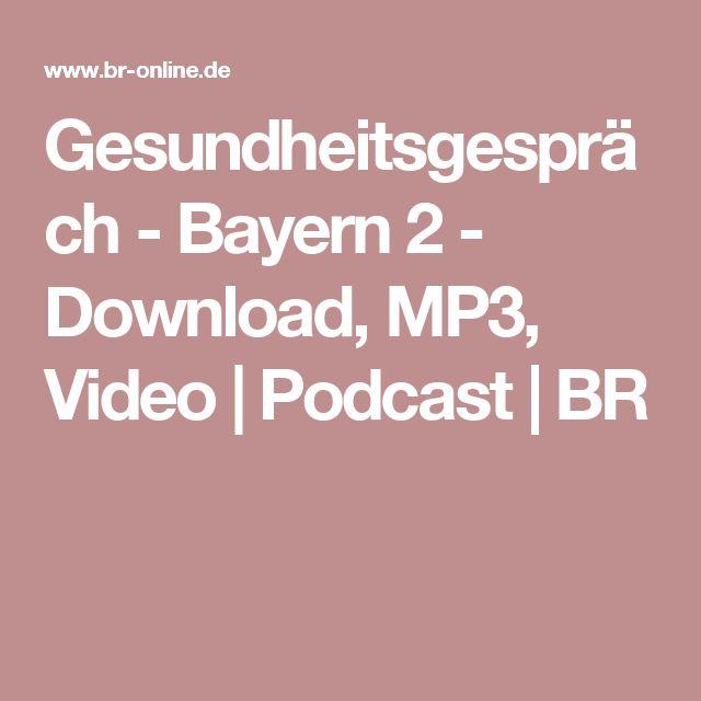 Gesundheitsgespräch - Bayern 2 - Download, MP3, Video | Podcast | BR
