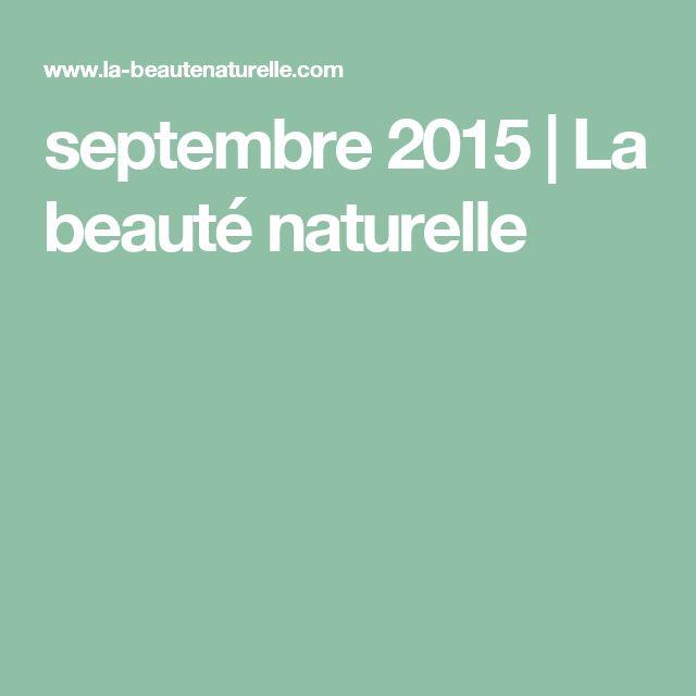 septembre 2015 | La beauté naturelle