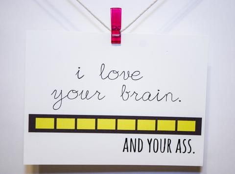 I Love Your Brain And More - Valentine Card