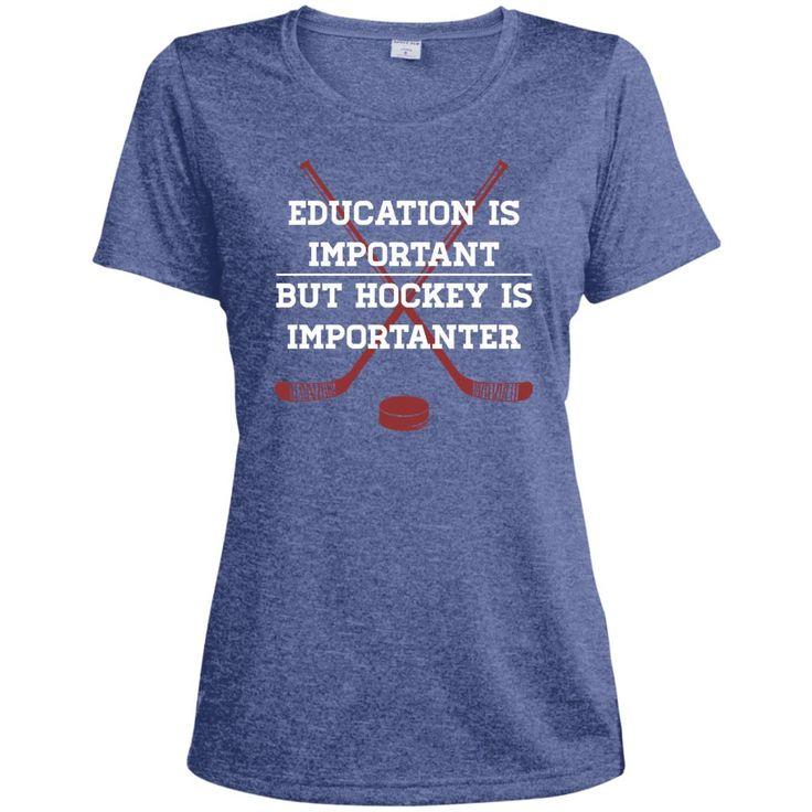 Hockey Education Is Important LST360 Sport-Tek Ladies' Heather Dri-Fit Moisture-Wicking T-Shirt