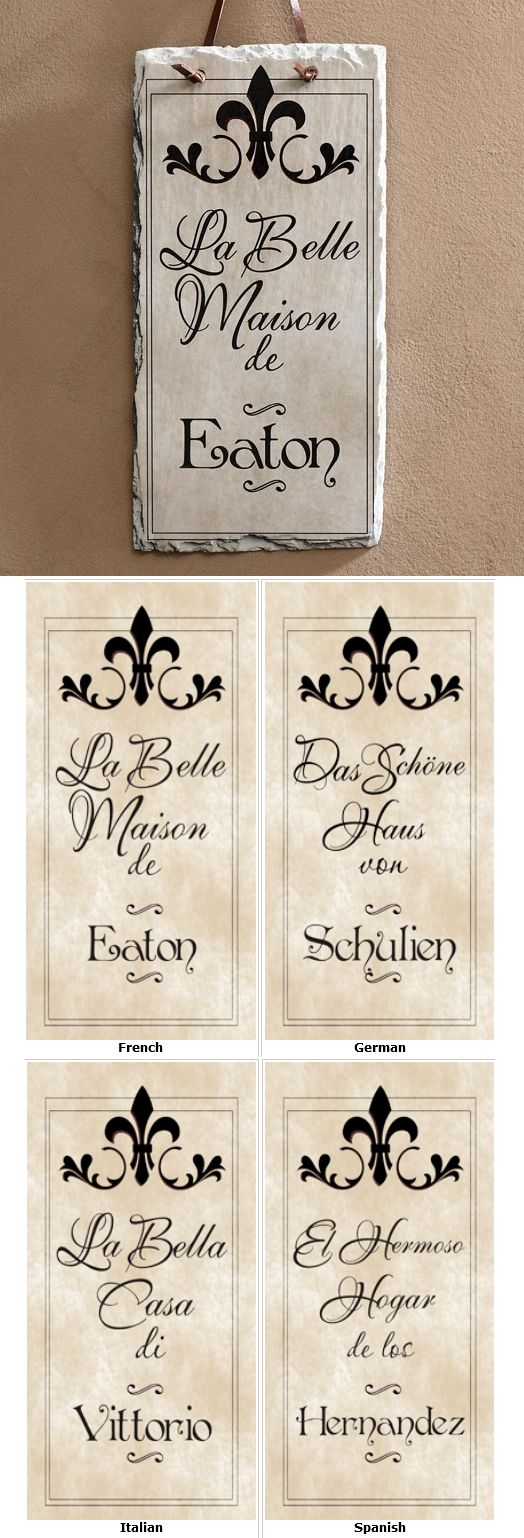"LOVE This elegant slate plaque! You can personalize it so it says ""Beautiful Home"" in French, Italian, German or Spanish!"