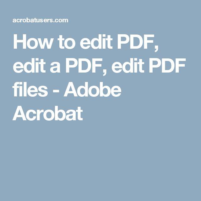 How to edit PDF, edit a PDF, edit PDF files - Adobe Acrobat