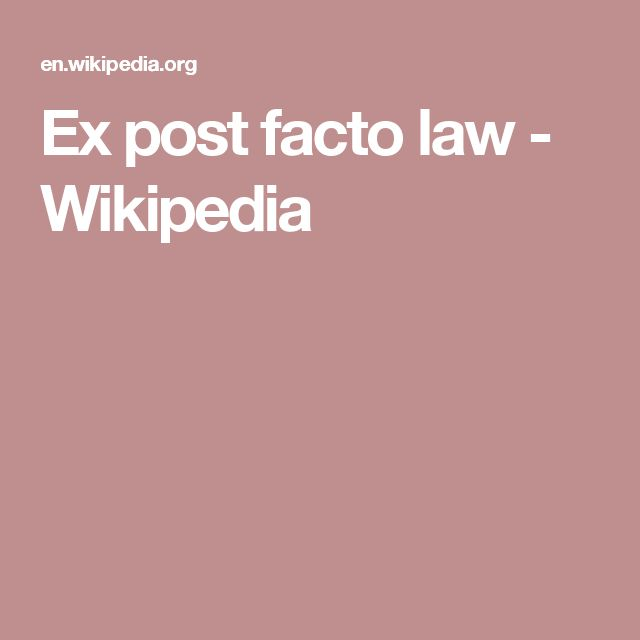 Ex post facto law - Wikipedia
