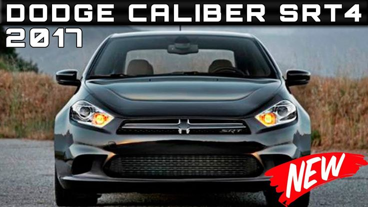 Discover About DODGE Caliber or Dodge Caliber Price – 2017 Dodge Caliber SRT4 Review Rendered Price Specs Release Date From Irving 75084 TX.  Dodge Caliber Price 2017 Dodge Caliber SRT4 Review Rendered Price Specs Release Date. There is some information about potential 2017 Dodge Caliber...