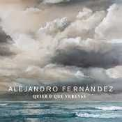 Letra Alejandro Fernandez - Quiero Que Vuelvas